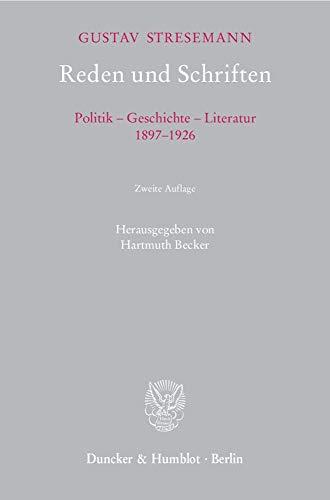 Reden und Schriften.: Politik – Geschichte – Literatur, 1897–1926. Mit biographischem Begleitwort von Rochus Frhrn. v. Rheinbaben.