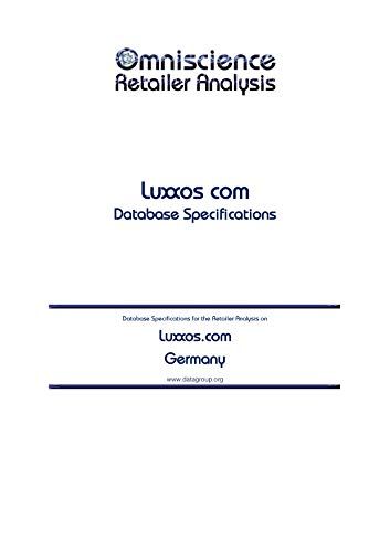 Luxxos.com - Germany: Retailer Analysis Database Specifications (Omniscience Retailer Analysis - Germany Book 60685) (English Edition)
