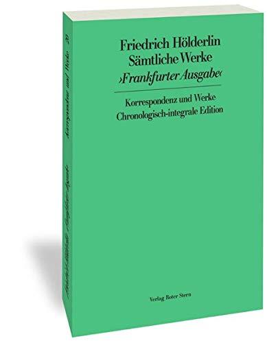 Frankfurter Ausgabe (FHA). Historisch-Kritische Ausgabe: Band 20: Sämtliche Werke. Korrespondenz und Werke: Band 20: Samtliche Werke. Korrespondenz Und Werke