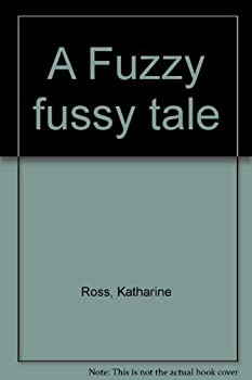 Paperback A Fuzzy fussy tale Book