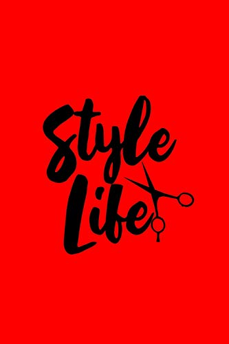 Style Life: Lined Journal - Style Life Scissors Cute Stylist Barber Hairdresser Gift - Red Ruled Diary, Prayer, Gratitude, Writing, Travel, Notebook ... 6x9 120 pages - Ivory Paper [Lingua Inglese]