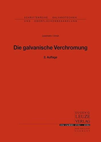 Die galvanische Verchromung (Schriftenreihe Galvanotechnik)