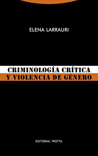 Criminologia Critica y Violencia De Gene (Estructuras y Procesos. Derecho)