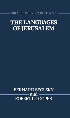 The Languages of Jerusalem (Oxford Studies in Language Contact)