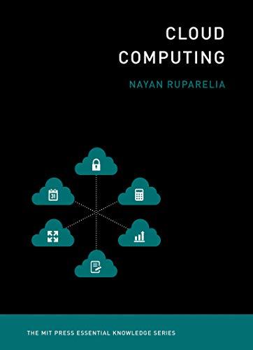 Cloud Computing (The MIT Press Essential Knowledge Series): The MIT Press Essential Knowledge Series