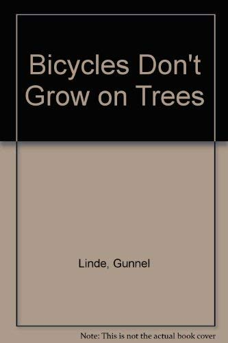 Bicycles Don't Grow on Trees