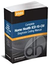 Complete Home Health ICD-10-CM Diagnosis Coding Manual, 2020