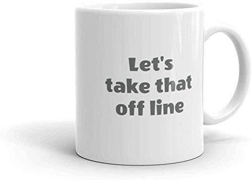 N\A et 'S Take That Off Line Taza, Taza de Oficina de Trabajo, Taza Divertida para Pareja, Idea de Regalo de cumpleaños para compañero de Trabajo, Mejor Regalo para Gerente, Taza Blanca