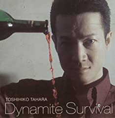 Dynamite Survival~I WILL SURVIVE~