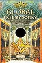 Global Freemasonry : The Masonic Philosophy Unveiled and Refuted