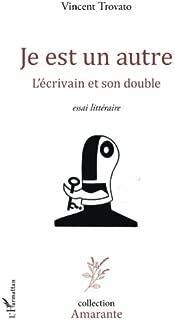 Je est un autre: L'écrivain et son double - Essai littéraire (French Edition)