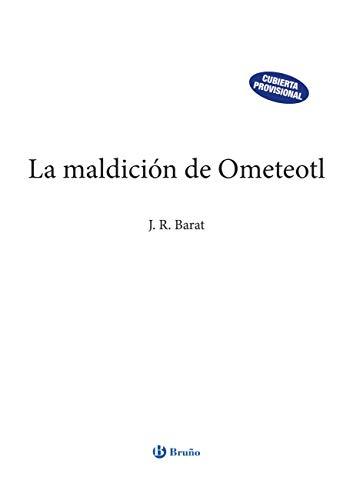 La maldición de Ometeolt (Castellano - JUVENIL - PARALELO CERO)
