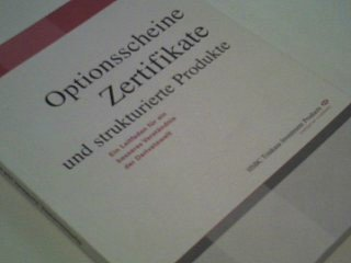 Optionsscheine, Zertifikate und strukturierte Produkte. HSBC Trinkaus Investment Products. (2004)