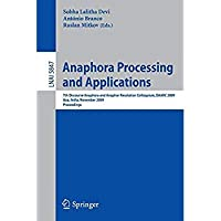 Anaphora Processing and Applications: 7th Discourse Anaphora and Anaphor Resolution Colloquium DAARC 2009 Goa India November 5-6 2009 Proceedings (Lecture Notes in Computer Science)【洋書】 [並行輸入品]