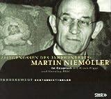 Zeitgenossen des Jahrhunderts, Martin Niemöller, 1 CD-Audio