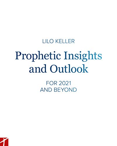 Prophetic Insights and Outlook: FOR 2021 AND BEYOND (English Edition)