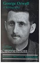 George Orwell: A Bibliography (Winchester Bibliographies of 20th Century Writers) by Gillian Fenwick (1998-05-01)