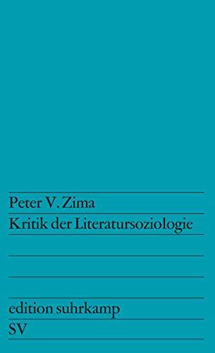 Kritik der Literatursoziologie (edition suhrkamp)