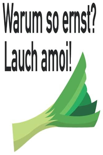 Warum so ernst? Lauch amoi!: Kraftsport Gym Fitness Lauchzwiebel Notizbuch I Workout Motivation Notebook (A5 6