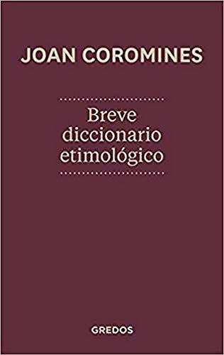 Breve diccionario etimológico (DICCIONARIOS)