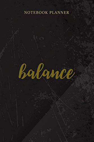 Notebook Planner Balance for Yoga Pilates Balance Beam Athletes: Mom, Hour, Wedding, 114 Pages, Home Budget, 6x9 inch, Management, High Performance