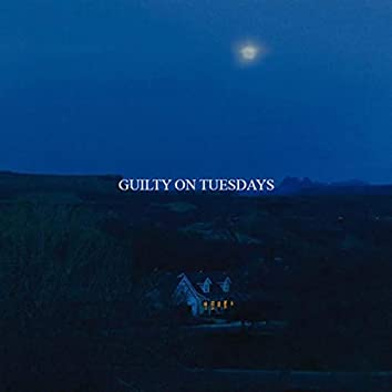 guilty on tuesdays