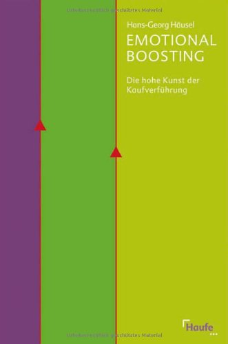 Häusel Hans-Georg, Emotional Boosting. Die hohe Kunst der Kaufverführung.