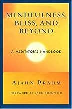 By Ajahn Brahm - Mindfulness, Bliss, and Beyond: A Meditator's Handbook (1st Edition) (7.12.2006)