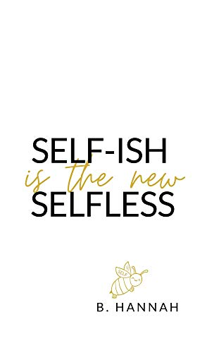 SELF-ISH is the new SELFLESS: Your pocketbook guide to feeling GOOD without all the...