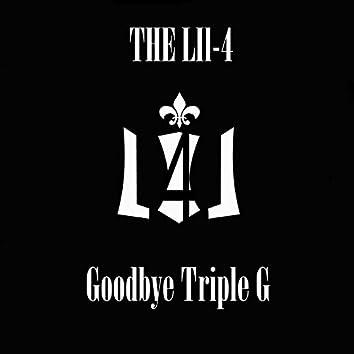 Goodbye Triple G