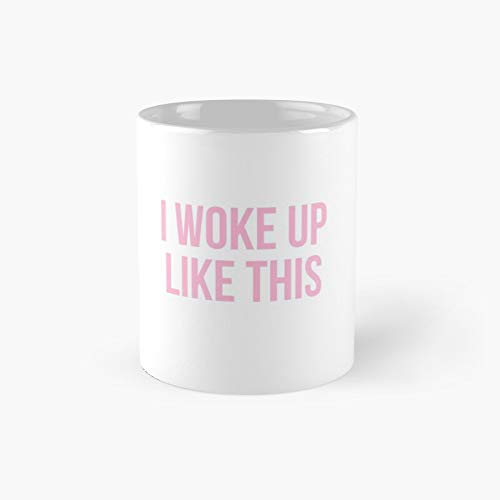 I Woke Up Like This - Cushion Classic Mug Best Gift Funny Co