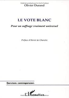 Le vote blanc: Pour un suffrage vraiment universel (Collection Questions contemporaines) (French Edition)