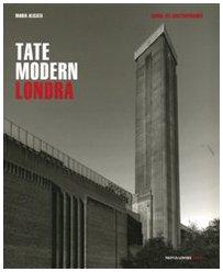 Tate Modern. Londra. Ediz. illustrata (Mondadori Arte. Luoghi del contemporaneo)