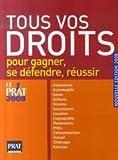 Tous vos droits - Pour gagner, se défendre, réussir - Prat Prisma Editions - 13/09/2007