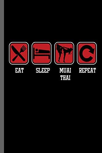 Eat Sleep Muai Thai Repeat: Muai Thai...