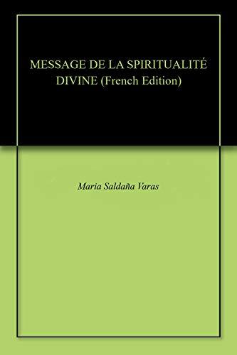 Couverture du livre MESSAGE DE LA SPIRITUALITÉ DIVINE