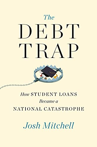 Image of The Debt Trap: How Student Loans Became a National Catastrophe