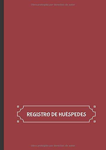 REGISTRO DE HUÉSPEDES: Libro para anotar los datos de los clientes en hoteles, hostales y posadas