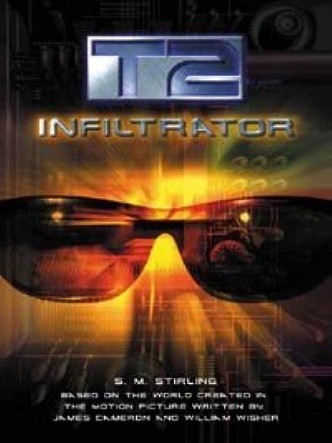 熟読する相対サイズリベラルT2: Infiltrator (Terminator Series Book 1) (English Edition)