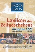 Brockhaus Lexikon der Zeitgeschehens 2000/2001. Berichtszeitraum 1.1. bis 31.12.2000.