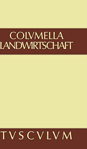 Lucius Iunius Moderatus Columella: Zwölf Bücher über Landwirtschaft · Buch eines Unbekannten über Baumzüchtung.. Band II (Sammlung Tusculum)