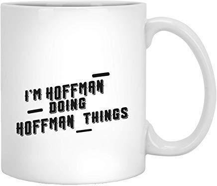 Queen54ferna I'm Hoffman Doing Hoffman Things – Taza de té de cerámica blanca de 325 ml