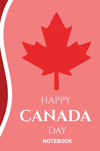 Canada Day Notebook: Celebrate Canada Day with this classy notebook