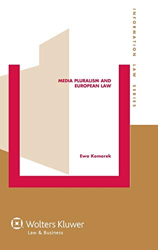 Media Pluralism and European Law (Informational Law Series) (Information Law)