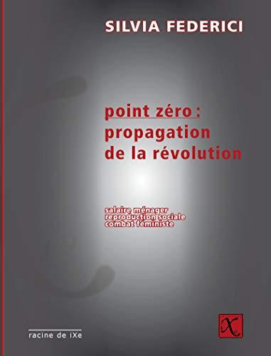 Point zéro: Propagation de la révolution