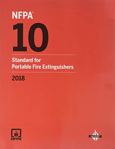 NFPA 10: Standard for Portable Fire Extinguishers, 2018 Edition