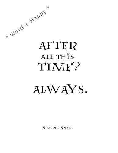 Harry Potter quote (Atfer all this Time? Sempre di Severus Piton) 17cm x 24cm.. A4.. decalcomania da parete in vinile nero.. Uksellingsuppliers