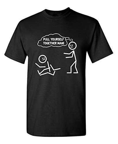 Feelin Good Tees Pull Yourself Together Man Adult Humor Graphic Funny T Shirt XL Black