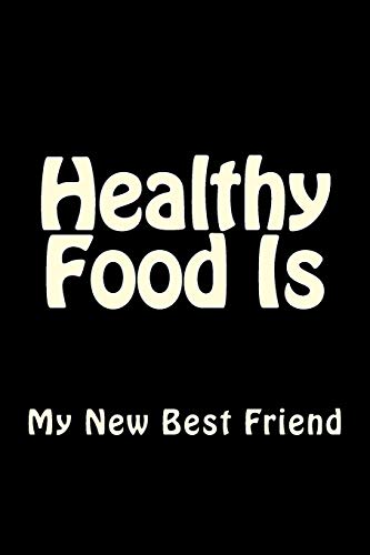 Healthy Food Is My New Best Friend: Blank Lined Workout Journal 6x9 - Funny Gift Notebook for Gym Junkies (Gym Rats Books Series) (Volume 4)