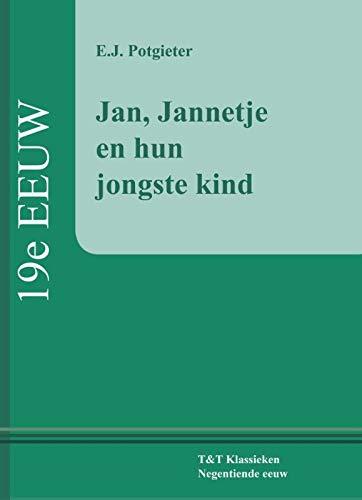 Jan, Jannetje en hun jongste kind (T & T klassieken Achttiende eeuw)